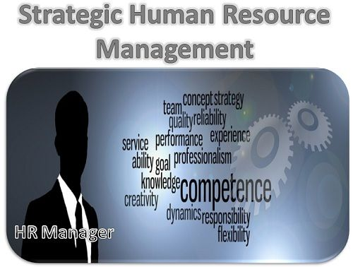 what is strategic human resource management? definition and meaningthe human capital is properly managed along with the development of efficient process capabilities the hrm manager makes sure that the hr strategies